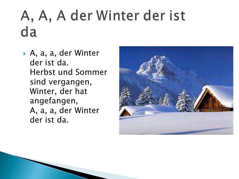 A, A, A der Winter der ist da