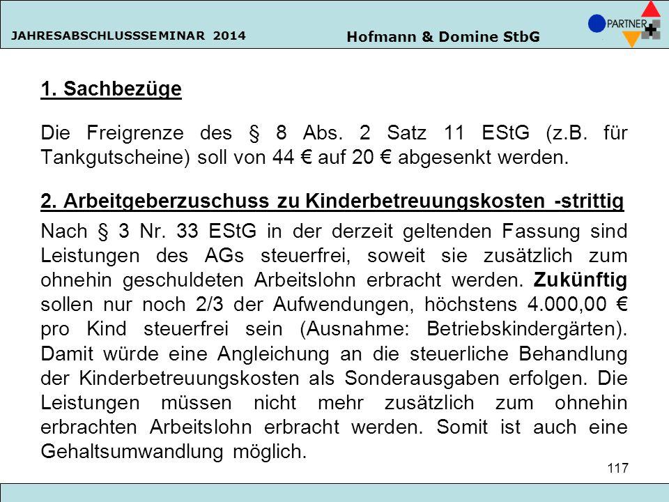 1. Sachbezüge Die Freigrenze des § 8 Abs. 2 Satz 11 EStG (z.B. für Tankgutscheine) soll von 44 € auf 20 € abgesenkt werden.