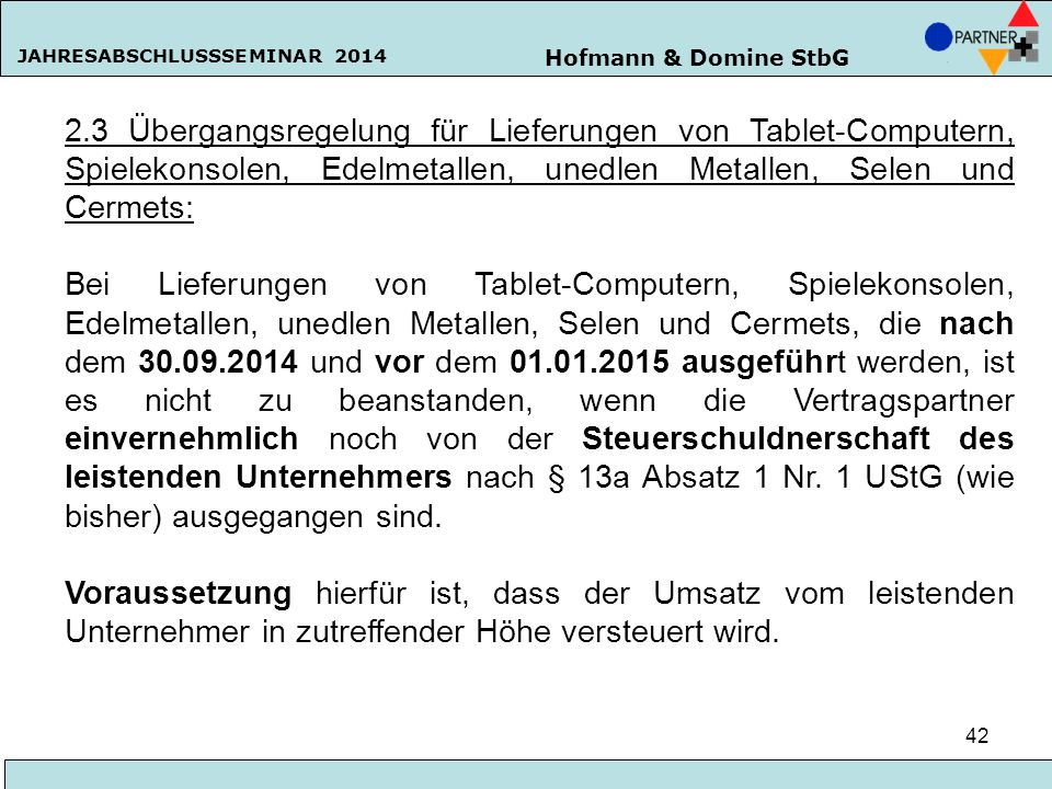2.3 Übergangsregelung für Lieferungen von Tablet-Computern, Spielekonsolen, Edelmetallen, unedlen Metallen, Selen und Cermets: