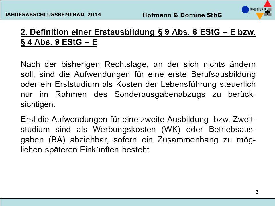 2. Definition einer Erstausbildung § 9 Abs. 6 EStG – E bzw. § 4 Abs