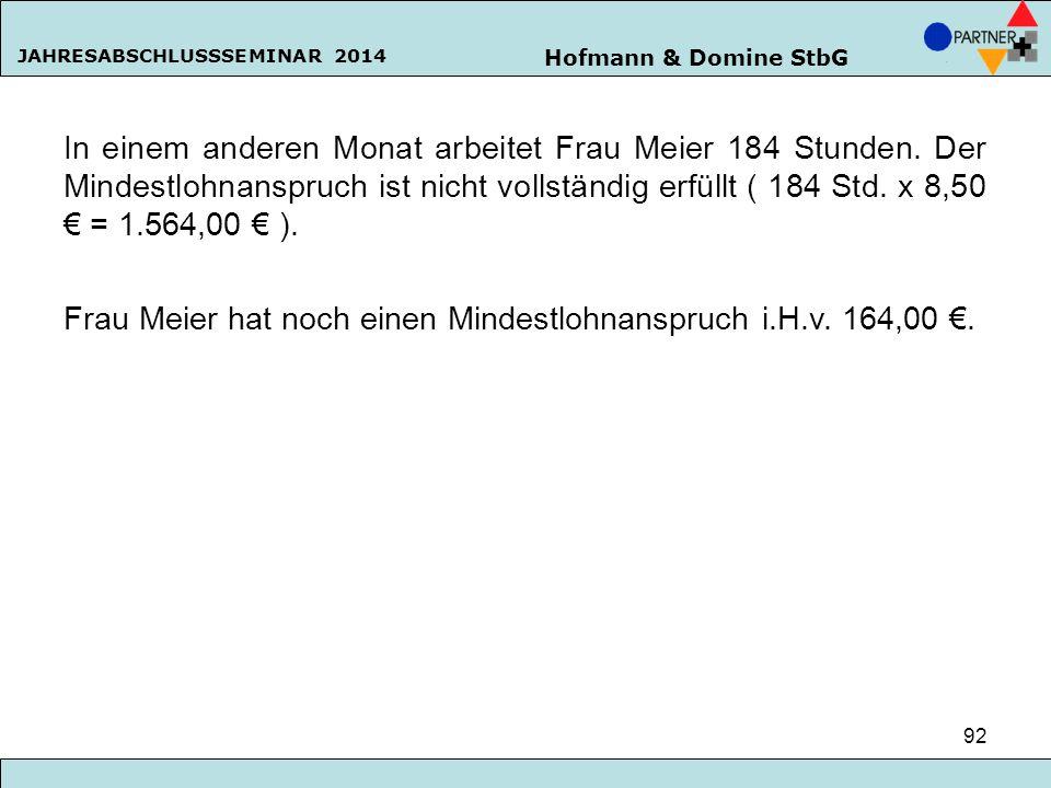 Frau Meier hat noch einen Mindestlohnanspruch i.H.v. 164,00 €.