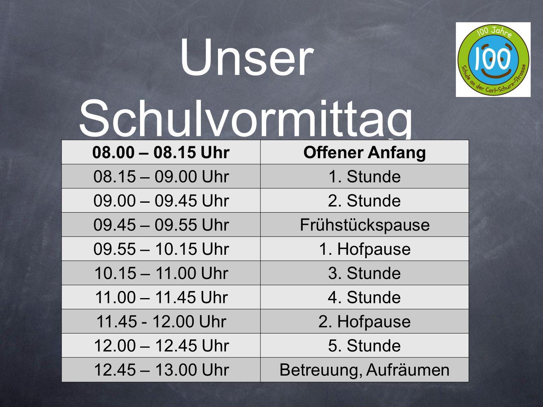 Unser Schulvormittag 08.00 – 08.15 Uhr Offener Anfang