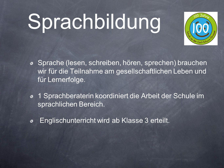 Sprachbildung Sprache (lesen, schreiben, hören, sprechen) brauchen wir für die Teilnahme am gesellschaftlichen Leben und für Lernerfolge.