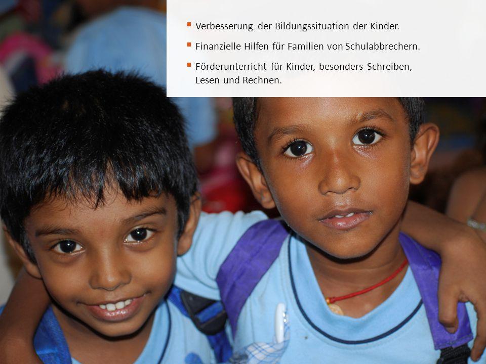 Verbesserung der Bildungssituation der Kinder.