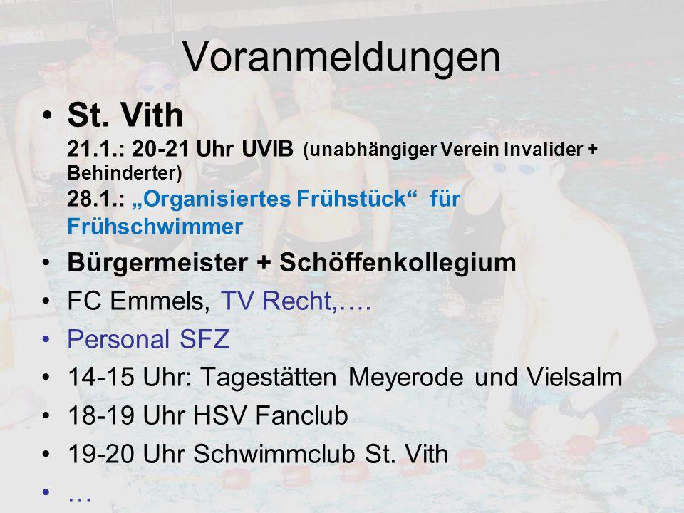 """Voranmeldungen St. Vith 21.1.: 20-21 Uhr UVIB (unabhängiger Verein Invalider + Behinderter) 28.1.: """"Organisiertes Frühstück für Frühschwimmer."""