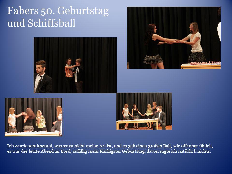 Fabers 50. Geburtstag und Schiffsball