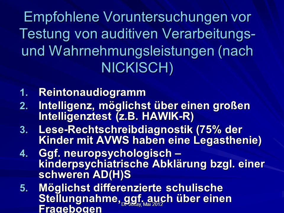 Empfohlene Voruntersuchungen vor Testung von auditiven Verarbeitungs- und Wahrnehmungsleistungen (nach NICKISCH)