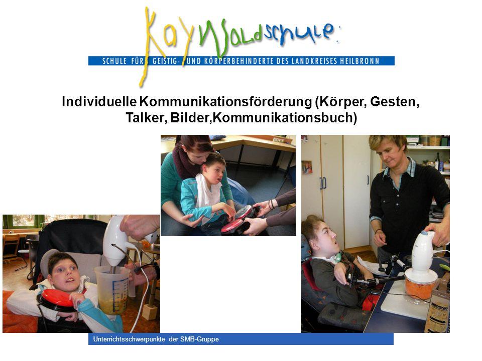 Individuelle Kommunikationsförderung (Körper, Gesten, Talker, Bilder,Kommunikationsbuch)