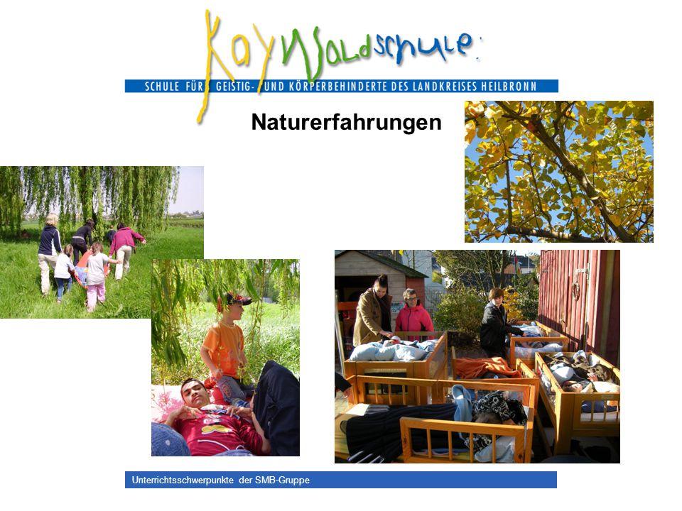 Naturerfahrungen Unterrichtsschwerpunkte der SMB-Gruppe