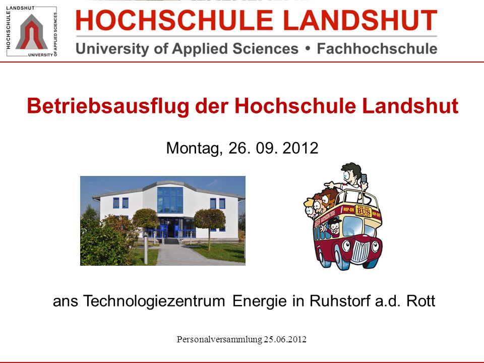Betriebsausflug der Hochschule Landshut Montag, 26. 09. 2012