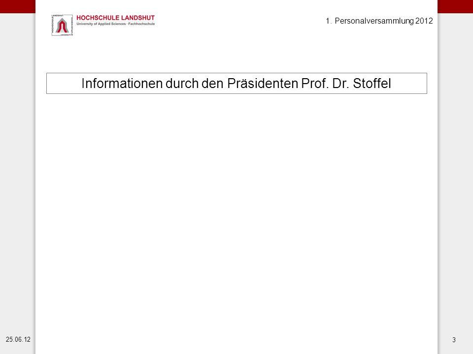 Informationen durch den Präsidenten Prof. Dr. Stoffel