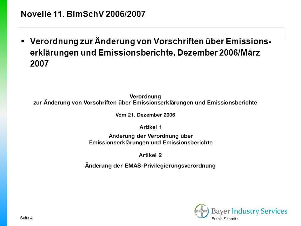 Novelle 11. BImSchV 2006/2007 Verordnung zur Änderung von Vorschriften über Emissions-erklärungen und Emissionsberichte, Dezember 2006/März 2007.