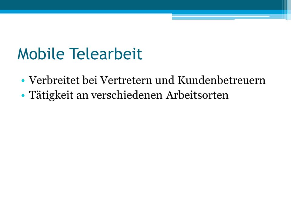 Mobile Telearbeit Verbreitet bei Vertretern und Kundenbetreuern