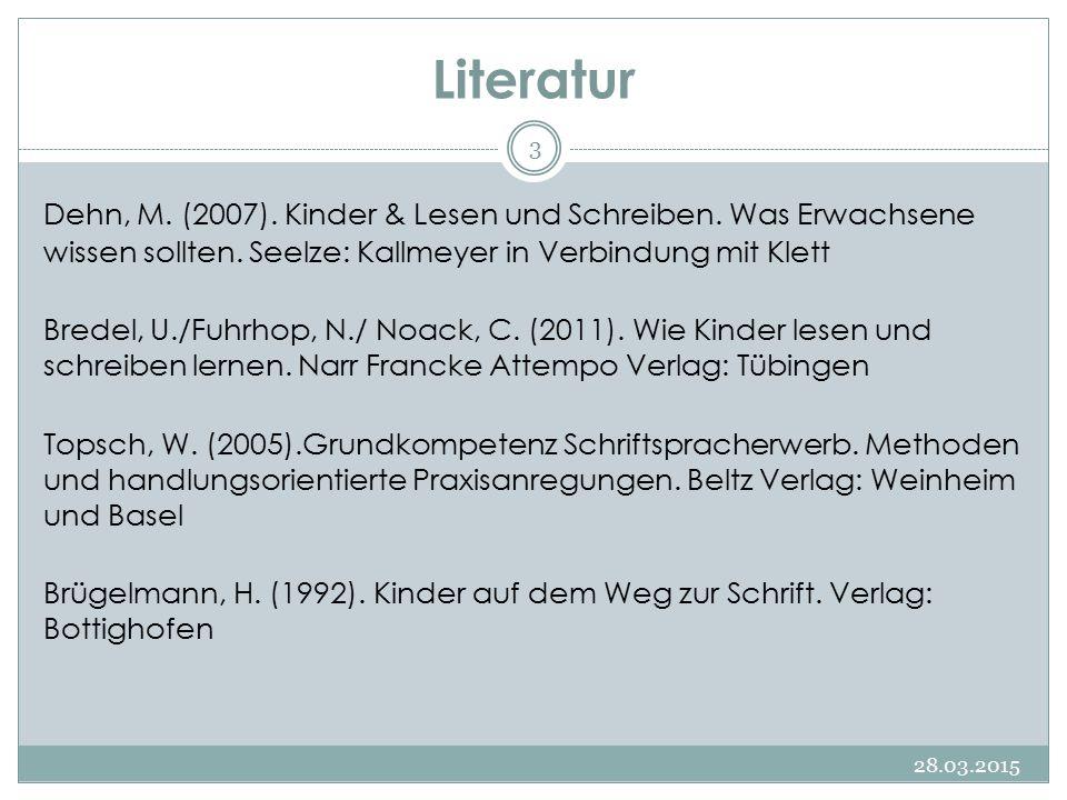 Literatur Dehn, M. (2007). Kinder & Lesen und Schreiben. Was Erwachsene wissen sollten. Seelze: Kallmeyer in Verbindung mit Klett.