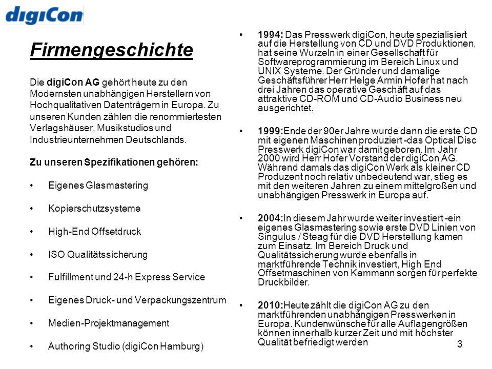 1994: Das Presswerk digiCon, heute spezialisiert auf die Herstellung von CD und DVD Produktionen, hat seine Wurzeln in einer Gesellschaft für Softwareprogrammierung im Bereich Linux und UNIX Systeme. Der Gründer und damalige Geschäftsführer Herr Helge Armin Hofer hat nach drei Jahren das operative Geschäft auf das attraktive CD-ROM und CD-Audio Business neu ausgerichtet.