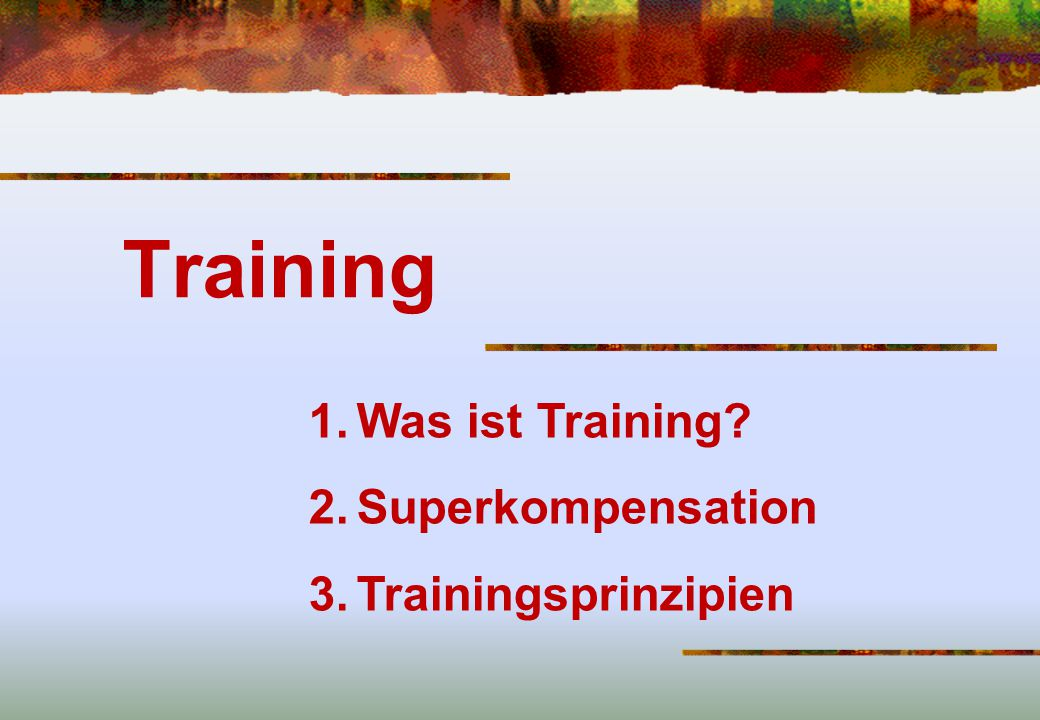 Training Was ist Training Superkompensation Trainingsprinzipien
