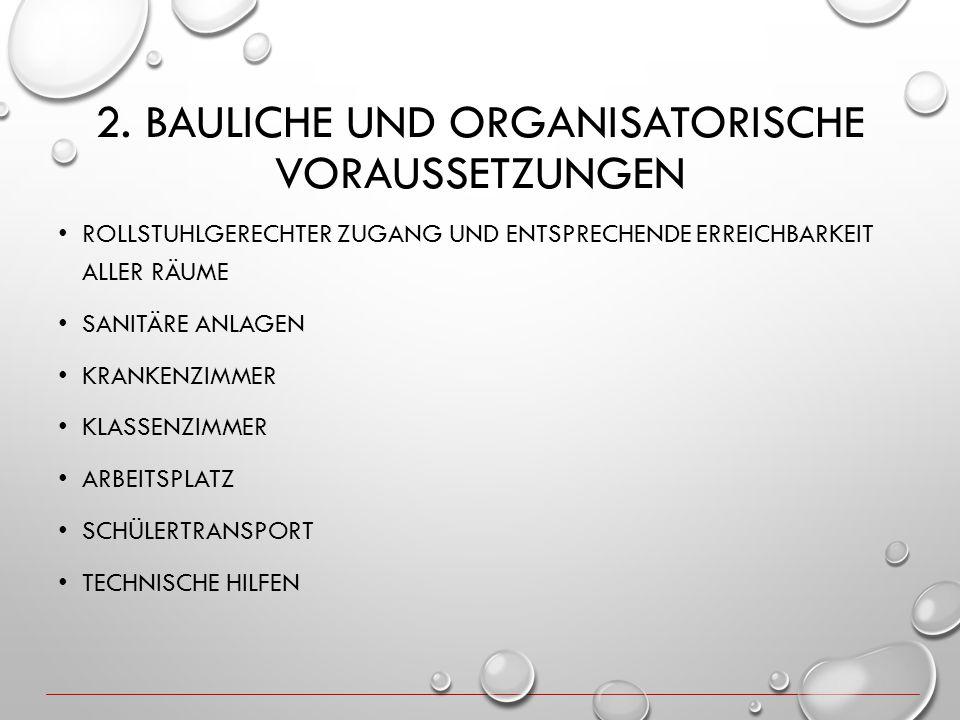 2. Bauliche und organisatorische Voraussetzungen