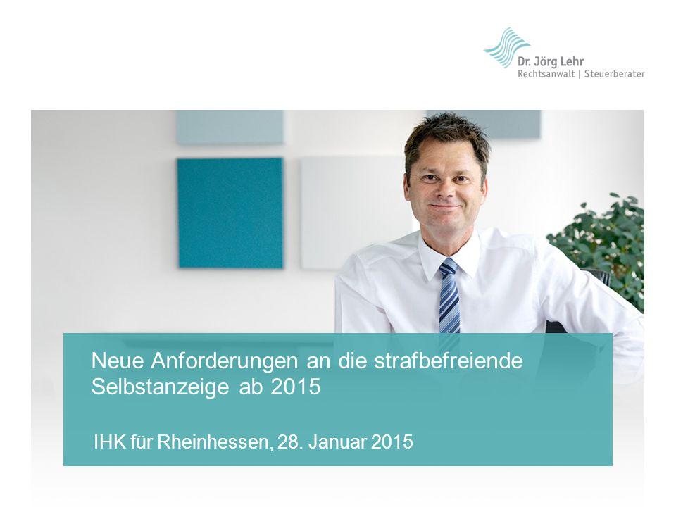 Neue Anforderungen an die strafbefreiende Selbstanzeige ab 2015