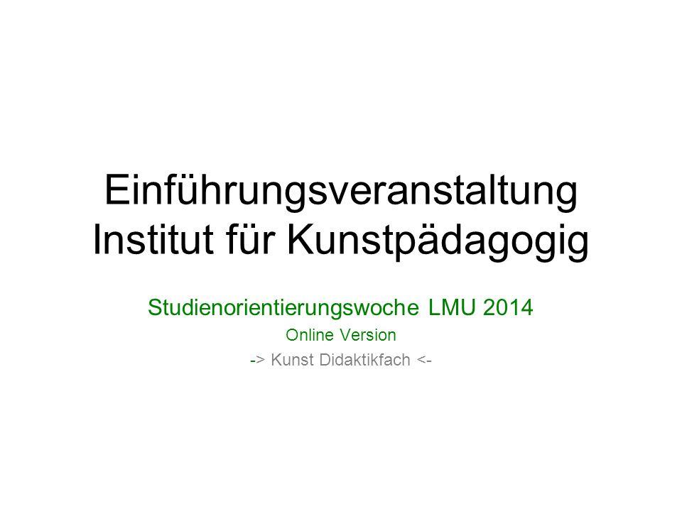 Einführungsveranstaltung Institut für Kunstpädagogig