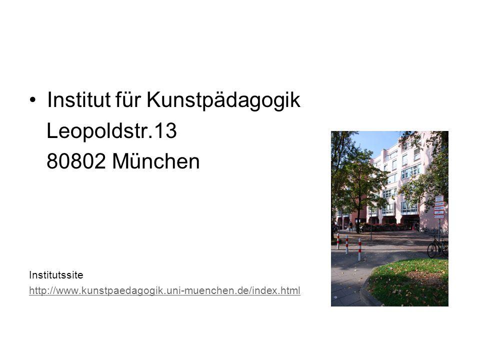 Institut für Kunstpädagogik Leopoldstr.13 80802 München