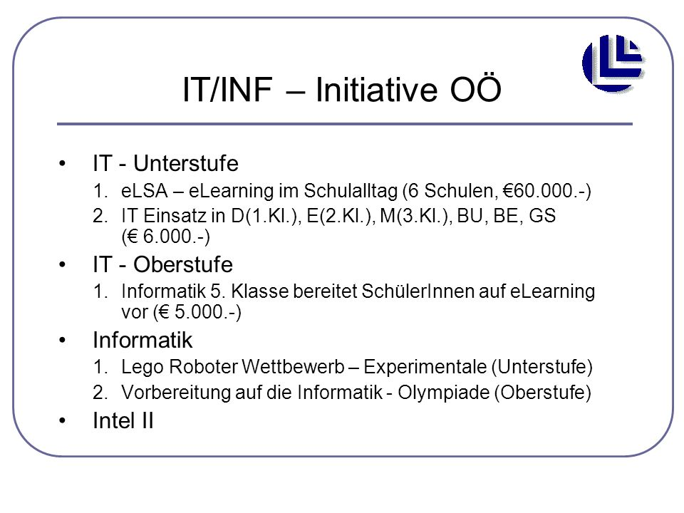 IT/INF – Initiative OÖ IT - Unterstufe IT - Oberstufe Informatik