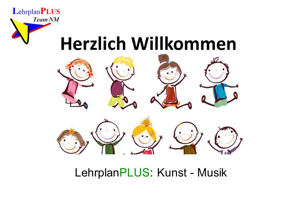 Herzlich Willkommen LehrplanPLUS: Kunst - Musik