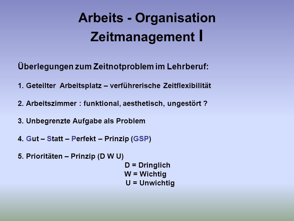 Arbeits - Organisation Zeitmanagement I