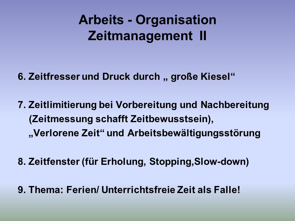 Arbeits - Organisation Zeitmanagement II
