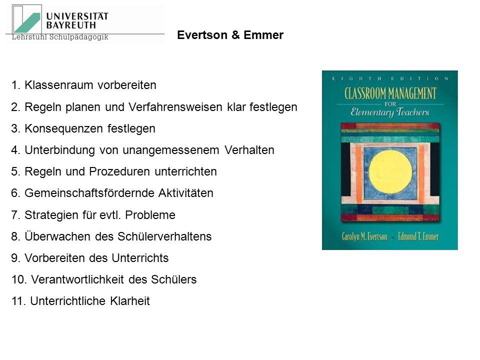 Evertson & Emmer 1. Klassenraum vorbereiten. 2. Regeln planen und Verfahrensweisen klar festlegen.