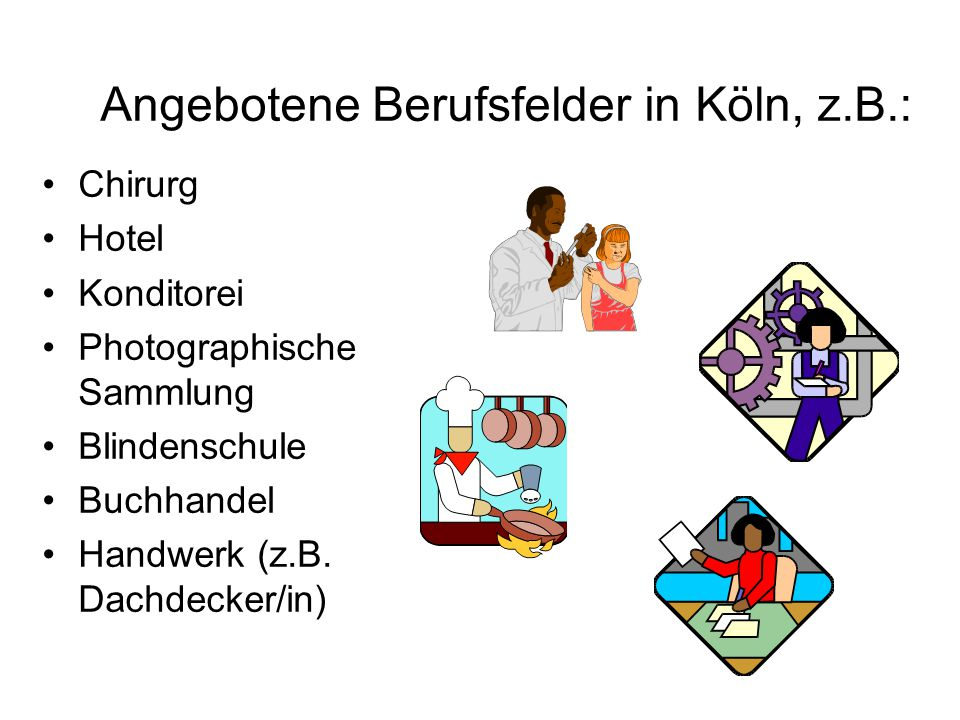 Angebotene Berufsfelder in Köln, z.B.: