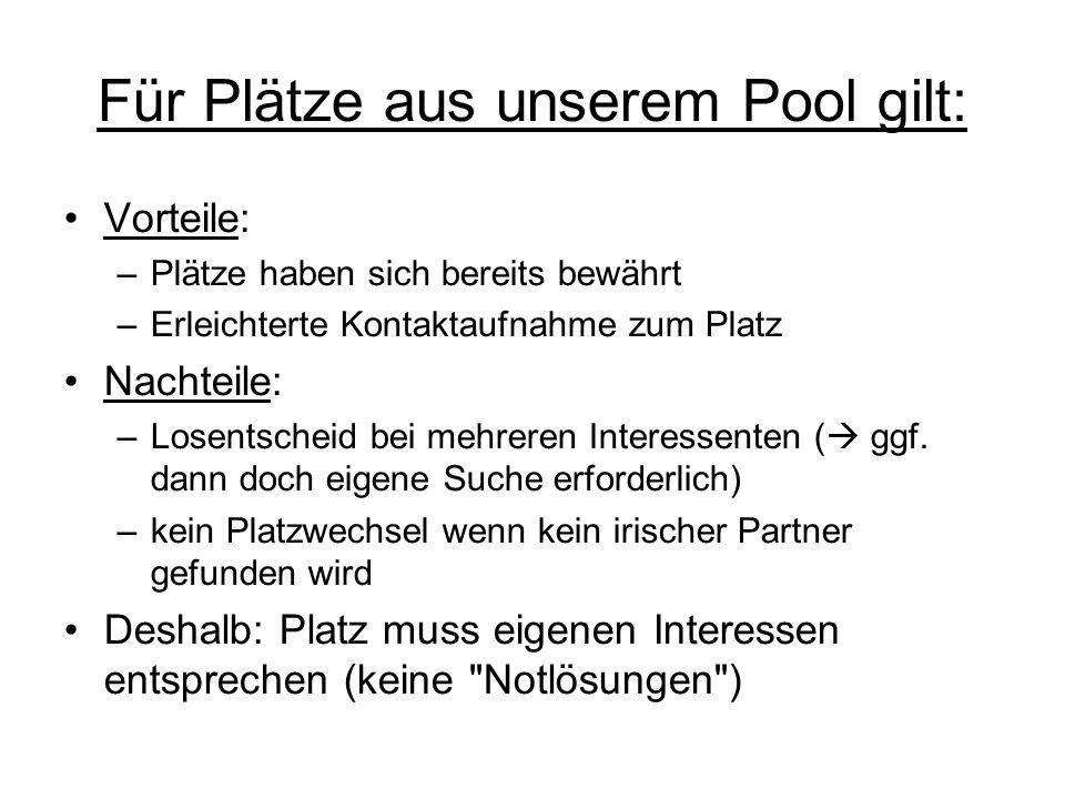 Für Plätze aus unserem Pool gilt: