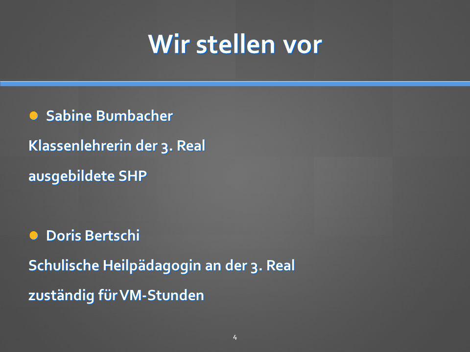 Wir stellen vor Sabine Bumbacher Klassenlehrerin der 3. Real