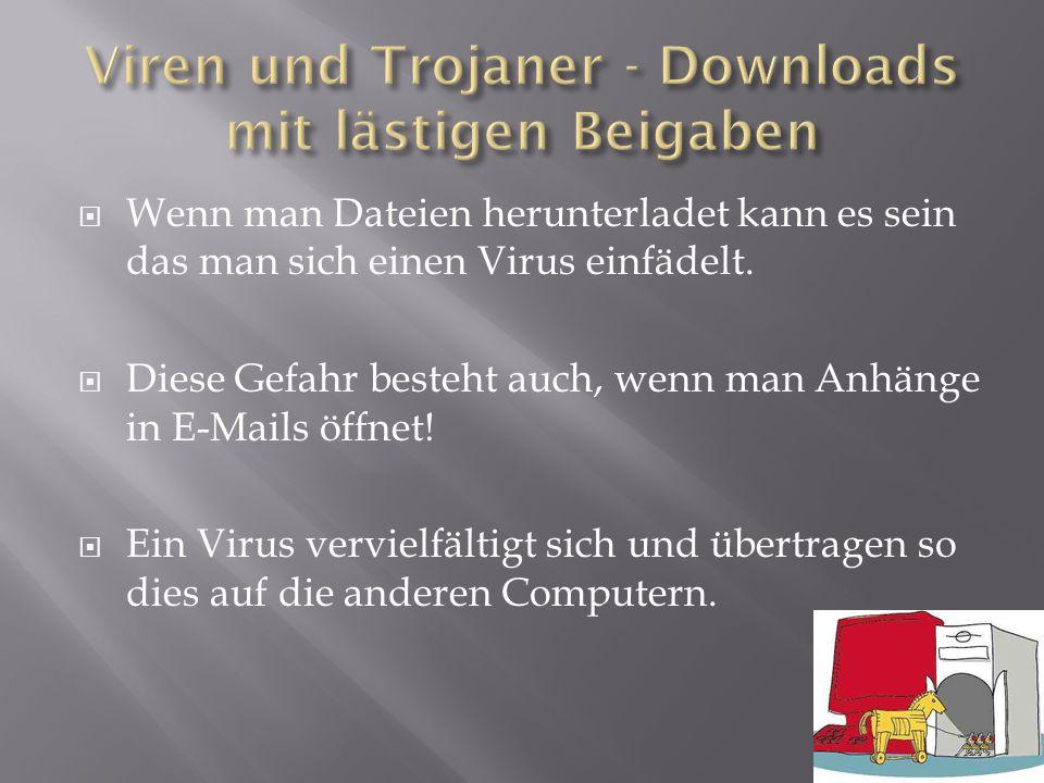 Viren und Trojaner - Downloads mit lästigen Beigaben