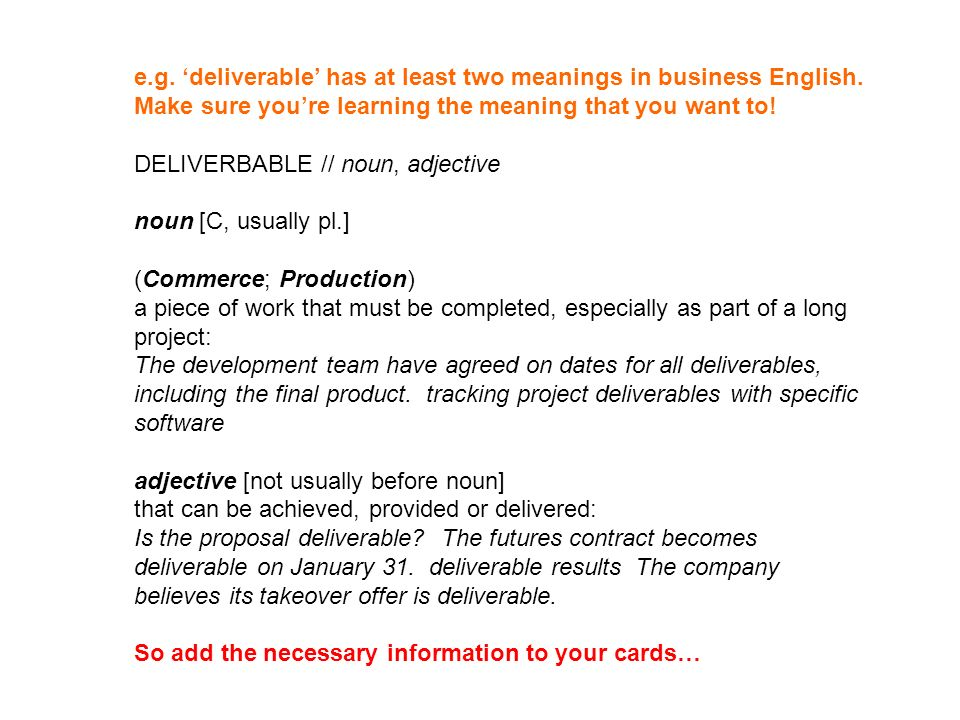 e. g. 'deliverable' has at least two meanings in business English