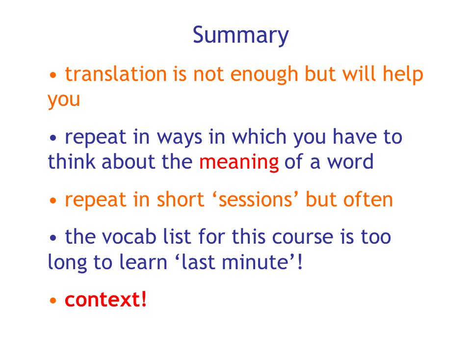 Summary translation is not enough but will help you