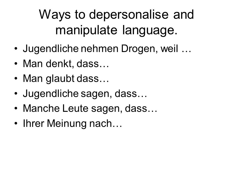 Ways to depersonalise and manipulate language.