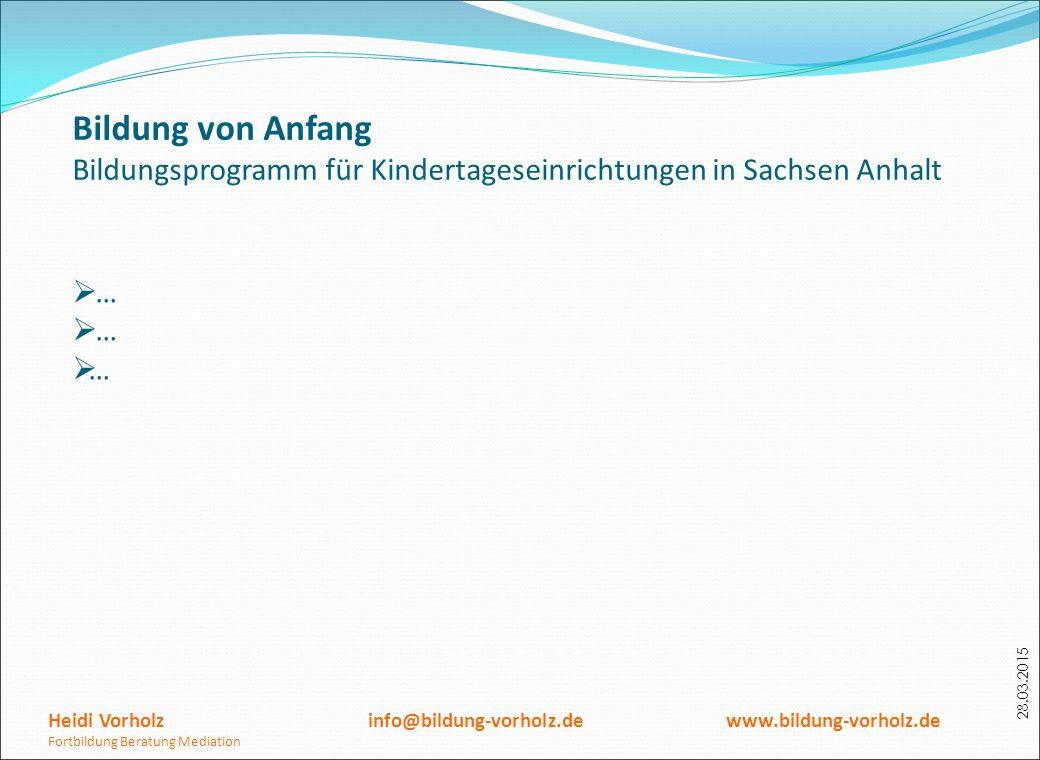 Bildung von Anfang Bildungsprogramm für Kindertageseinrichtungen in Sachsen Anhalt. …