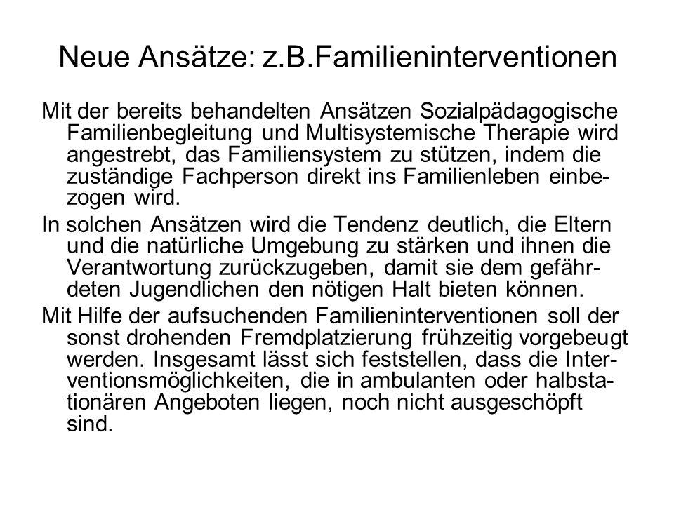 Neue Ansätze: z.B.Familieninterventionen