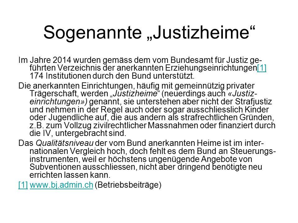 "Sogenannte ""Justizheime"