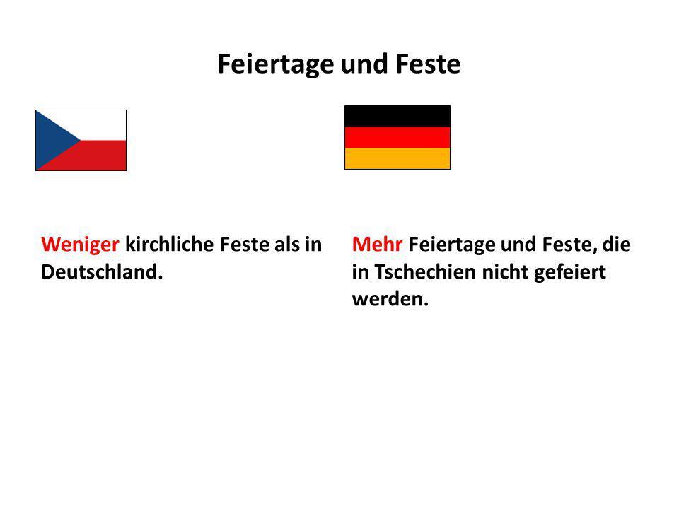 Feiertage und Feste Weniger kirchliche Feste als in Deutschland.