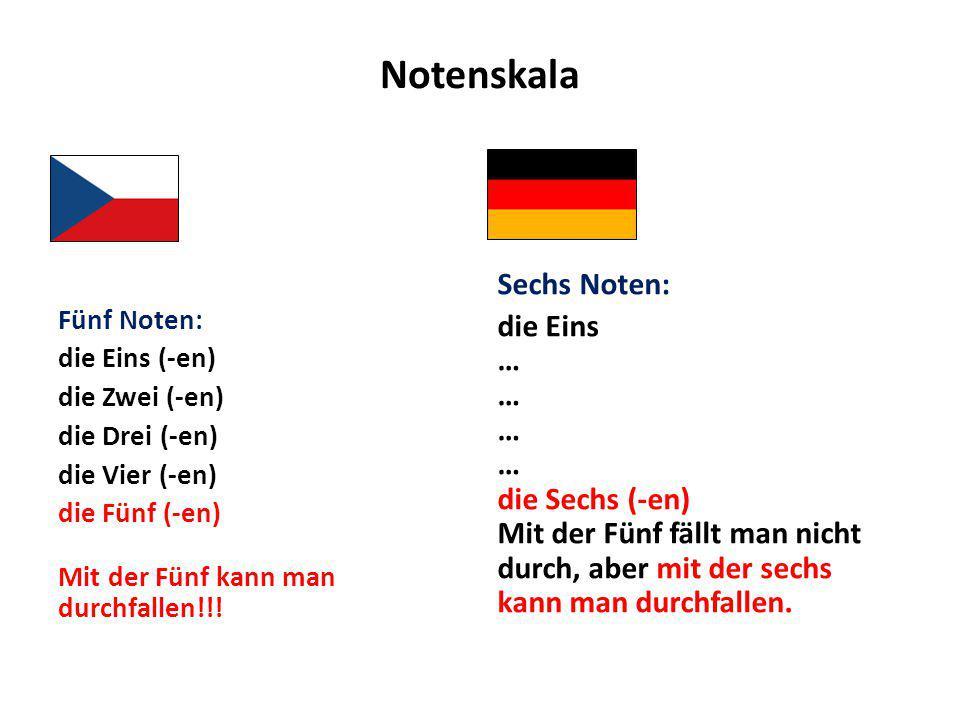 Notenskala Sechs Noten: die Eins … … … … die Sechs (-en) Mit der Fünf fällt man nicht durch, aber mit der sechs kann man durchfallen.