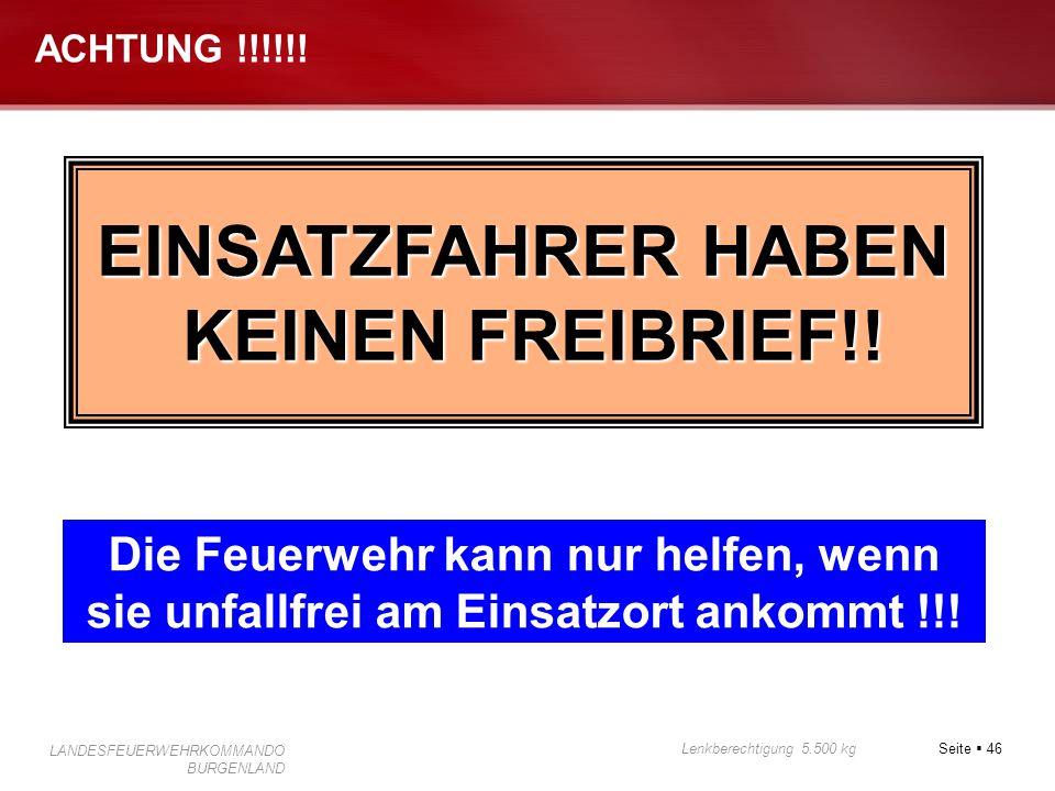 EINSATZFAHRER HABEN KEINEN FREIBRIEF!!