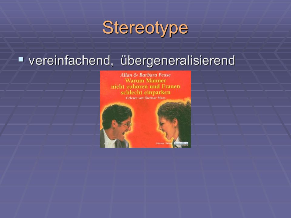 Stereotype vereinfachend, übergeneralisierend