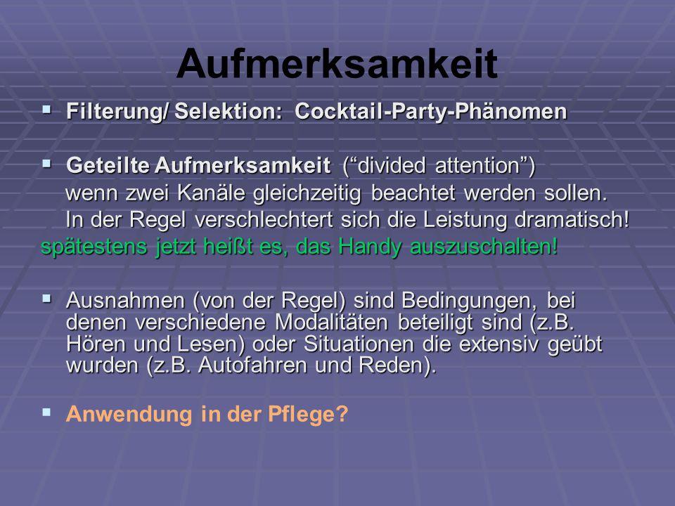 Aufmerksamkeit Filterung/ Selektion: Cocktail-Party-Phänomen
