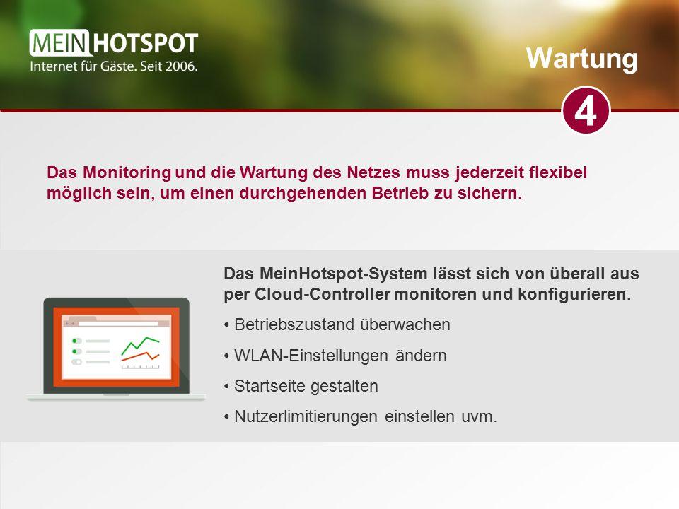 Wartung 4. Das Monitoring und die Wartung des Netzes muss jederzeit flexibel möglich sein, um einen durchgehenden Betrieb zu sichern.