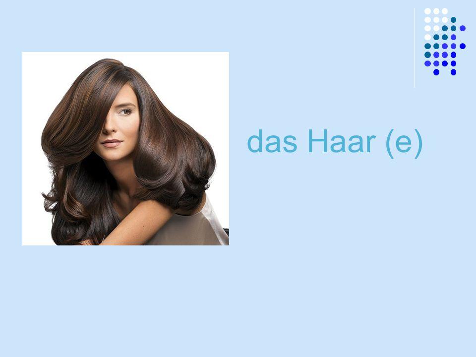 das Haar (e)