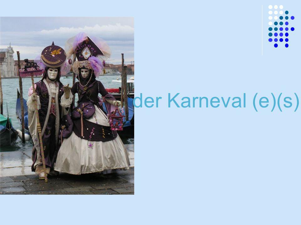 der Karneval (e)(s)