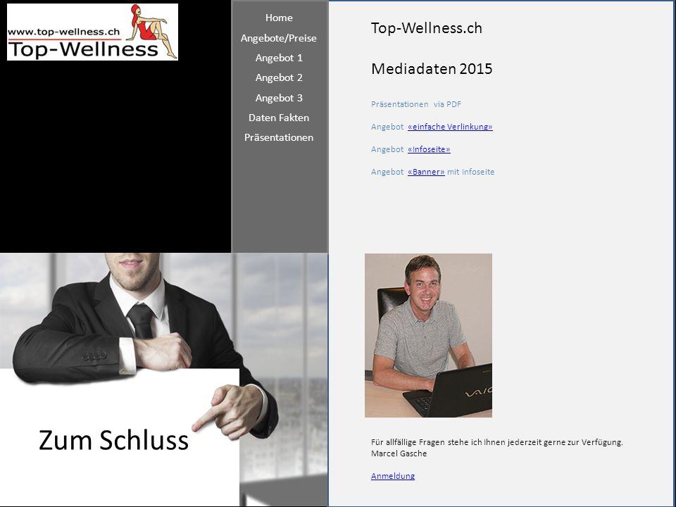 Zum Schluss Top-Wellness.ch Mediadaten 2015 Home Angebote/Preise