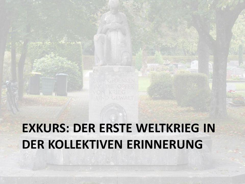 Exkurs: Der erste Weltkrieg in der kollektiven Erinnerung