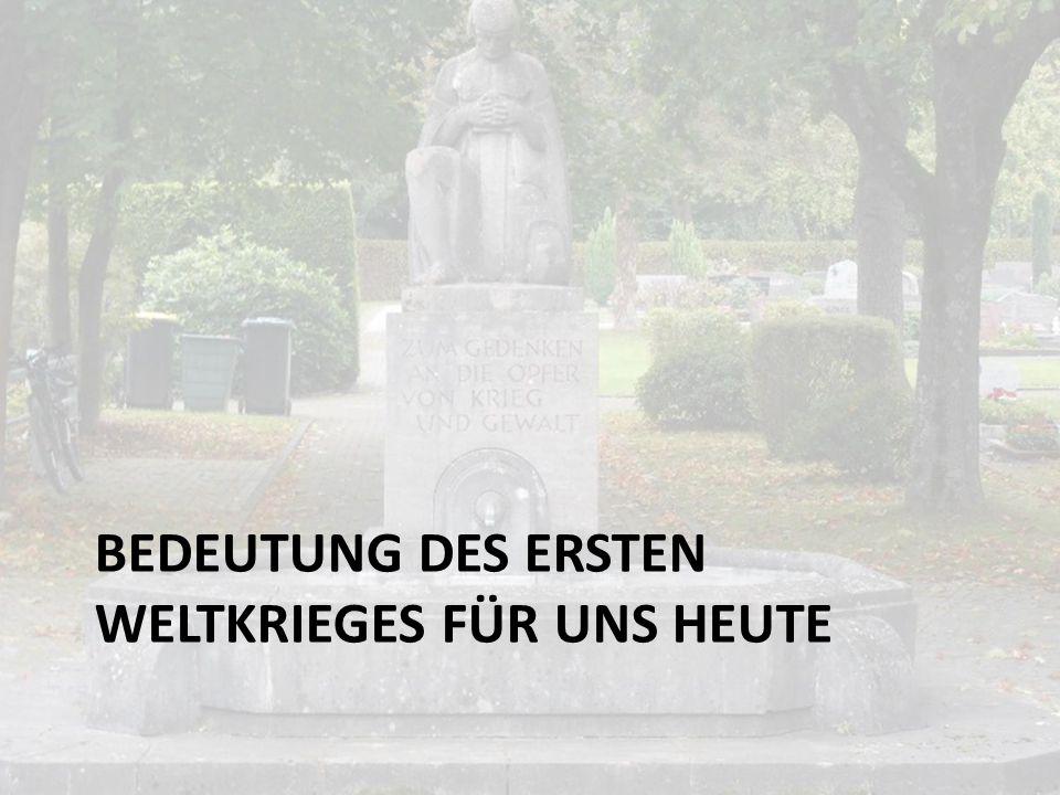 Bedeutung des Ersten Weltkrieges für uns heute